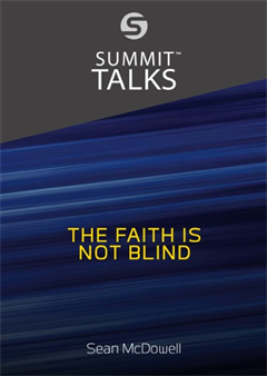 The Faith is Not Blind - Sean McDowell
