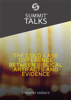 The Cold Case Difference Between Biblical Artifacts and Evidence-J. Warner Wallace