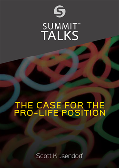 The Case for the Pro-Life Position (Parts 1-2)-Scott Klusendorf
