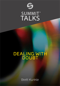 Dealing With Doubt-Brett Kunkle