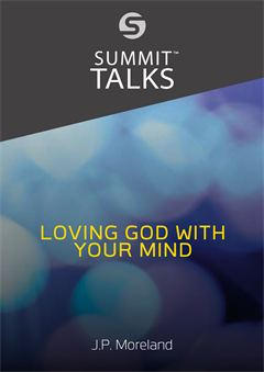 Loving God With Your Mind-J.P. Moreland