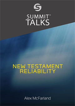New Testament Reliability-Alex McFarland