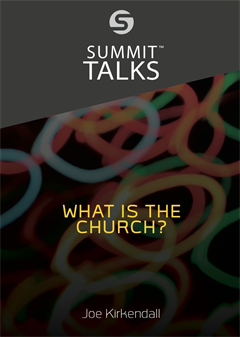 What Is The Church by Joe Kirkendall