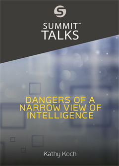 Dangers of a Narrow View of Intelligence
