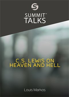 C.S. Lewis on Heaven and Hell (Parts 1-2)-Louis Markos