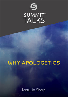 Why Apologetics?-Mary Jo Sharp