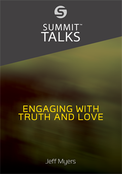 Engaging with Truth and Love by Jeff Myers