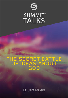 The Secret Battle of Ideas about God, by Jeff Myers