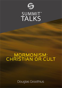Mormonism: Christian or Cult?-Douglas Groothius