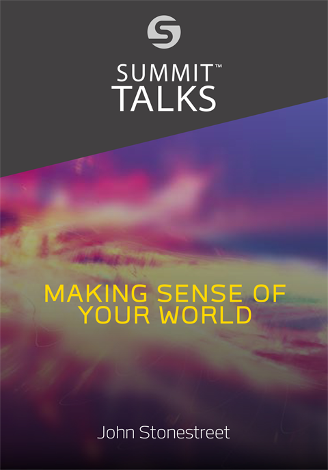 Making Sense of Your World-John Stonestreet