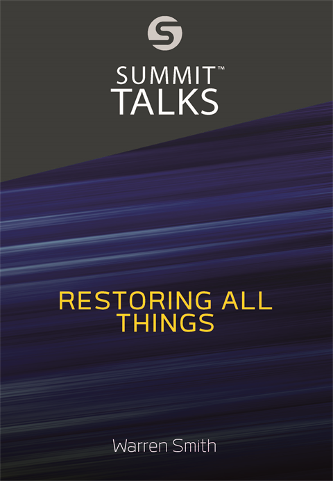 Restoring All Things - Warren Smith